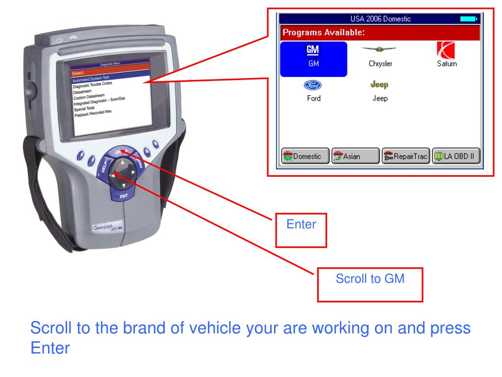 Scroll to the brand of vehicle your are working on and press Enter