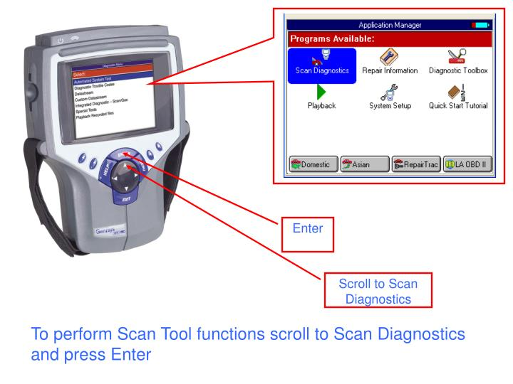To perform scan tool functions scroll to scan diagnostics and press enter