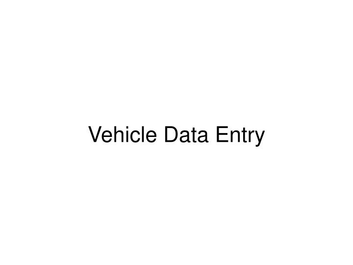 Vehicle data entry