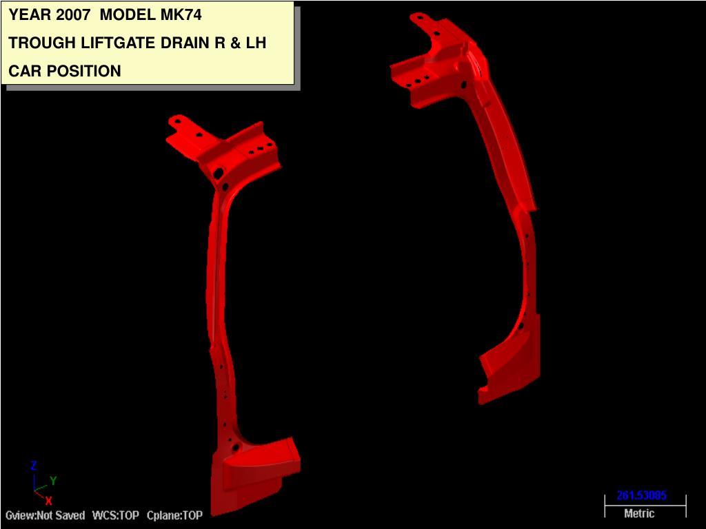 YEAR 2007  MODEL MK74
