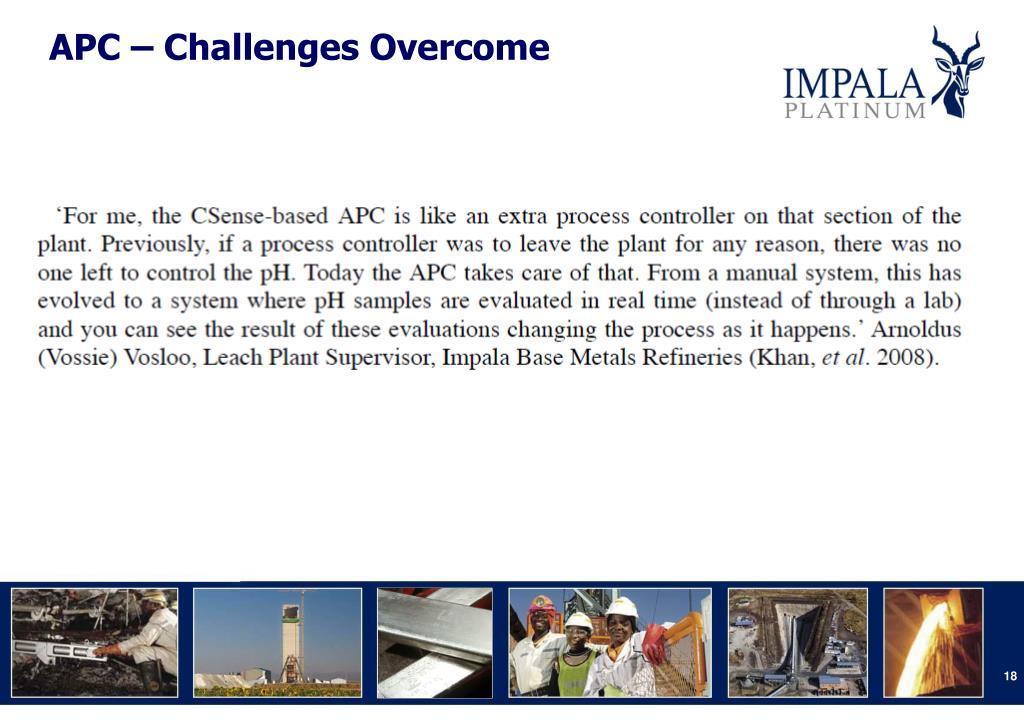 APC – Challenges Overcome