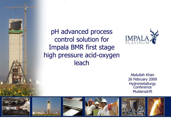 Ph advanced process control solution for impala bmr first stage high pressure acid oxygen leach