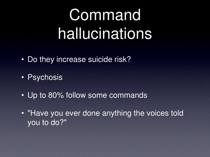 Command hallucinations
