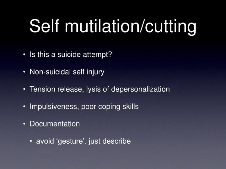 Self mutilation/cutting