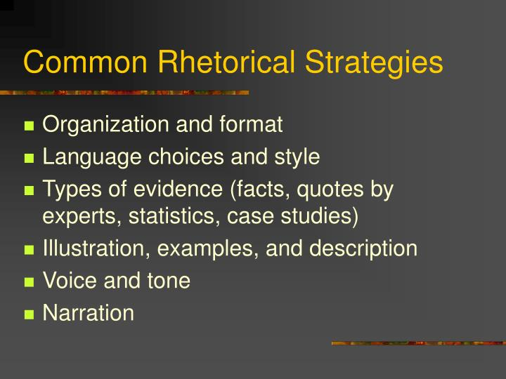 rhetorical strategies in writing Whenever we write, whether it's email to a friend or a toast for a wedding, an english essay or a résumé, we face some kind of rhetorical situation.