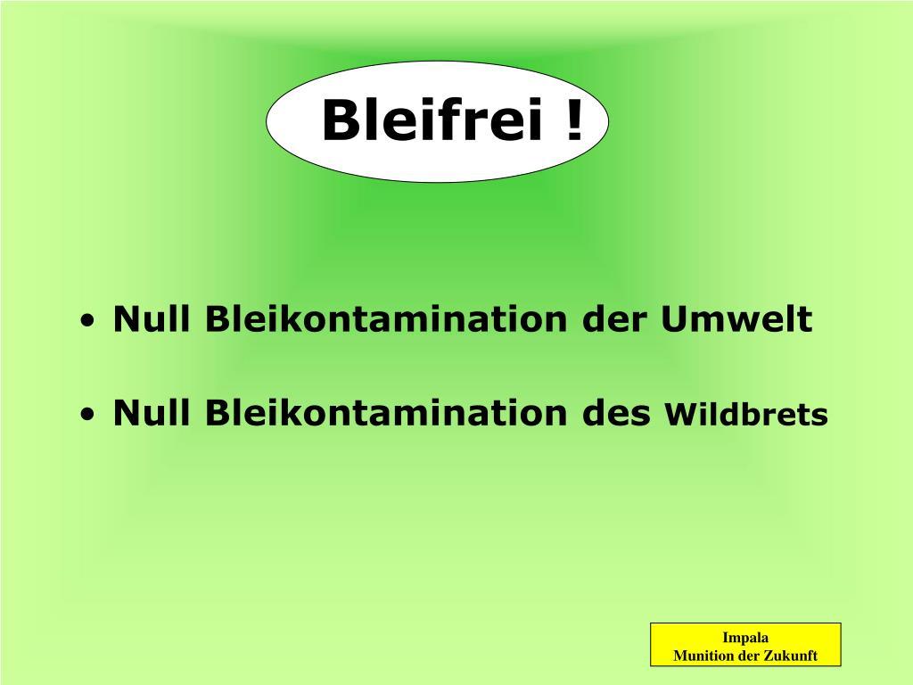 Bleifrei !