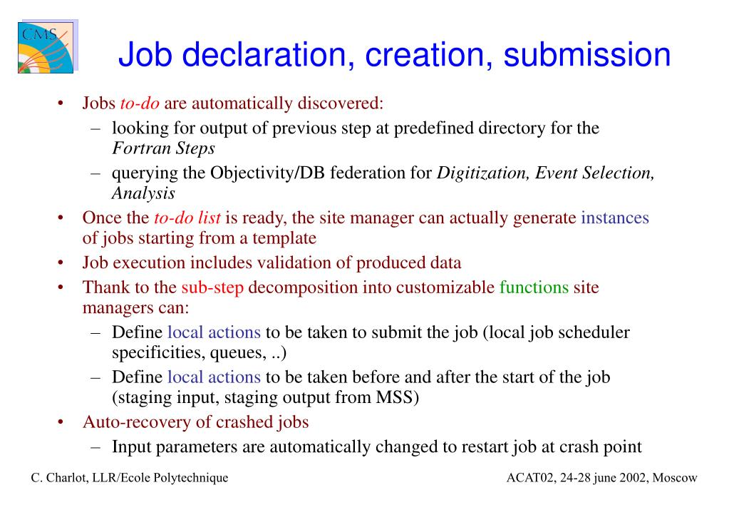 Job declaration, creation, submission