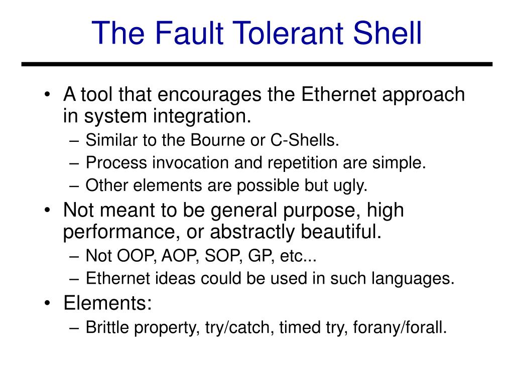 The Fault Tolerant Shell