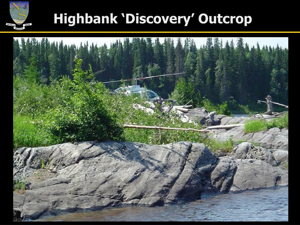 Highbank 'Discovery' Outcrop