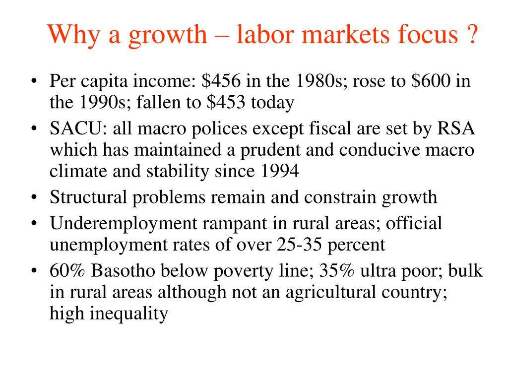 Why a growth – labor markets focus ?