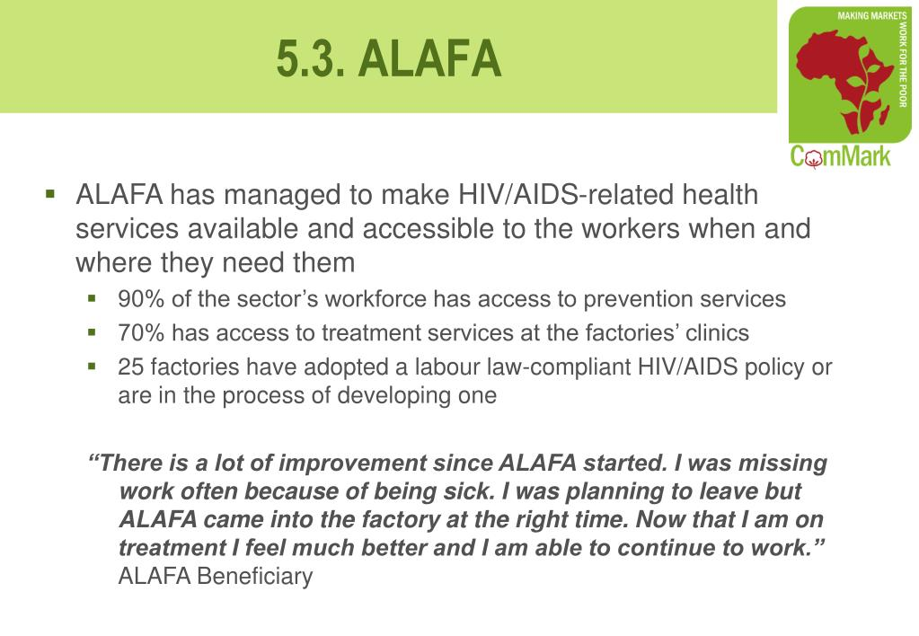 ALAFA has managed to make HIV/AIDS-related health services available and accessible to the workers when and where they need them