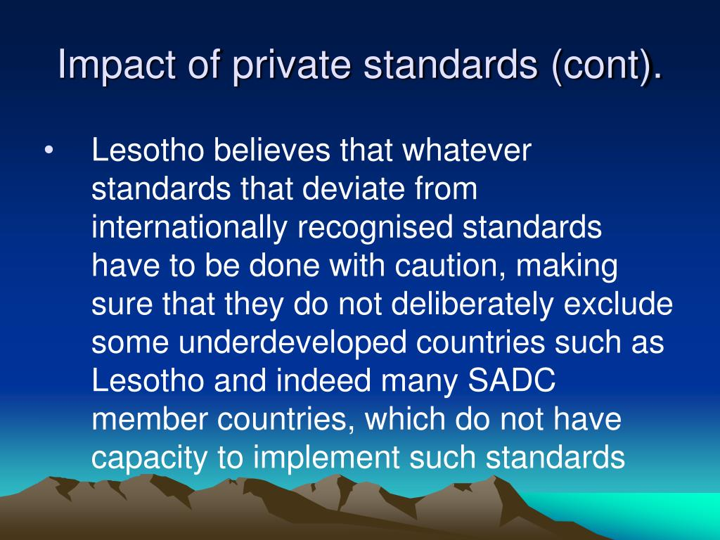 Impact of private standards (cont).