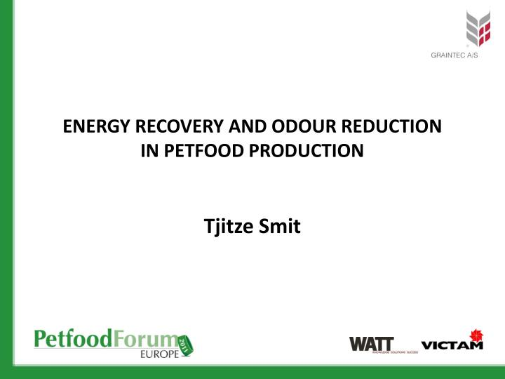 Energy recovery and odour reduction in petfood production
