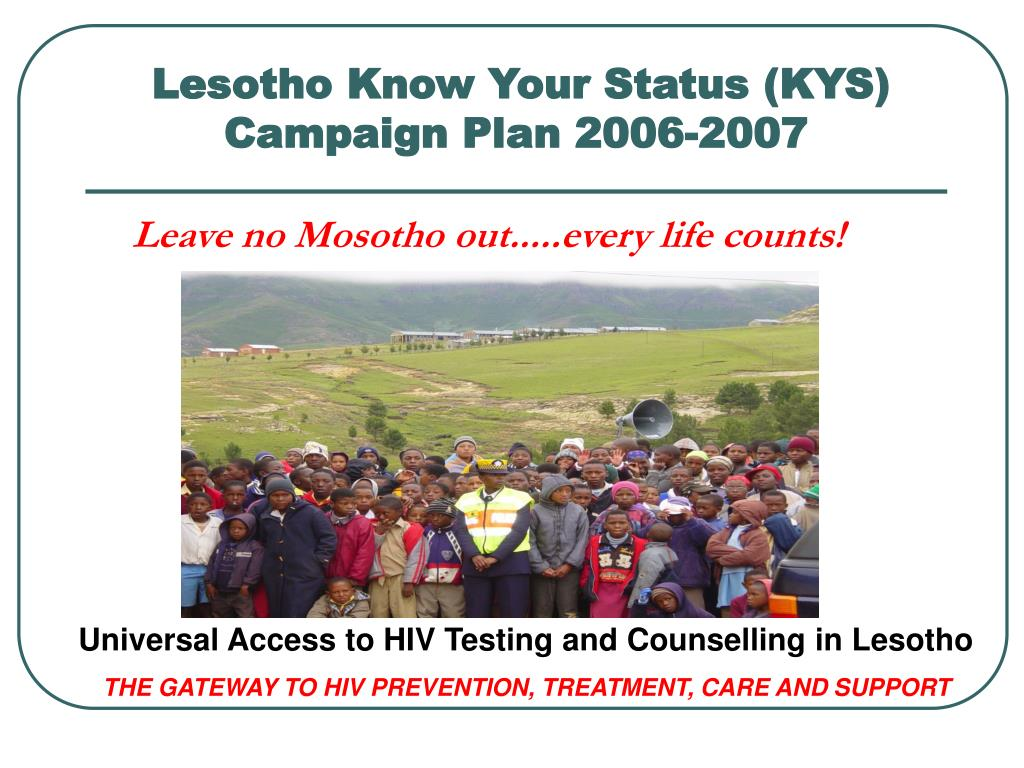 Lesotho Know Your Status (KYS) Campaign Plan 2006-2007