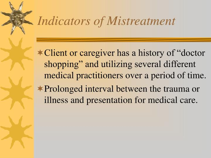 Indicators of Mistreatment