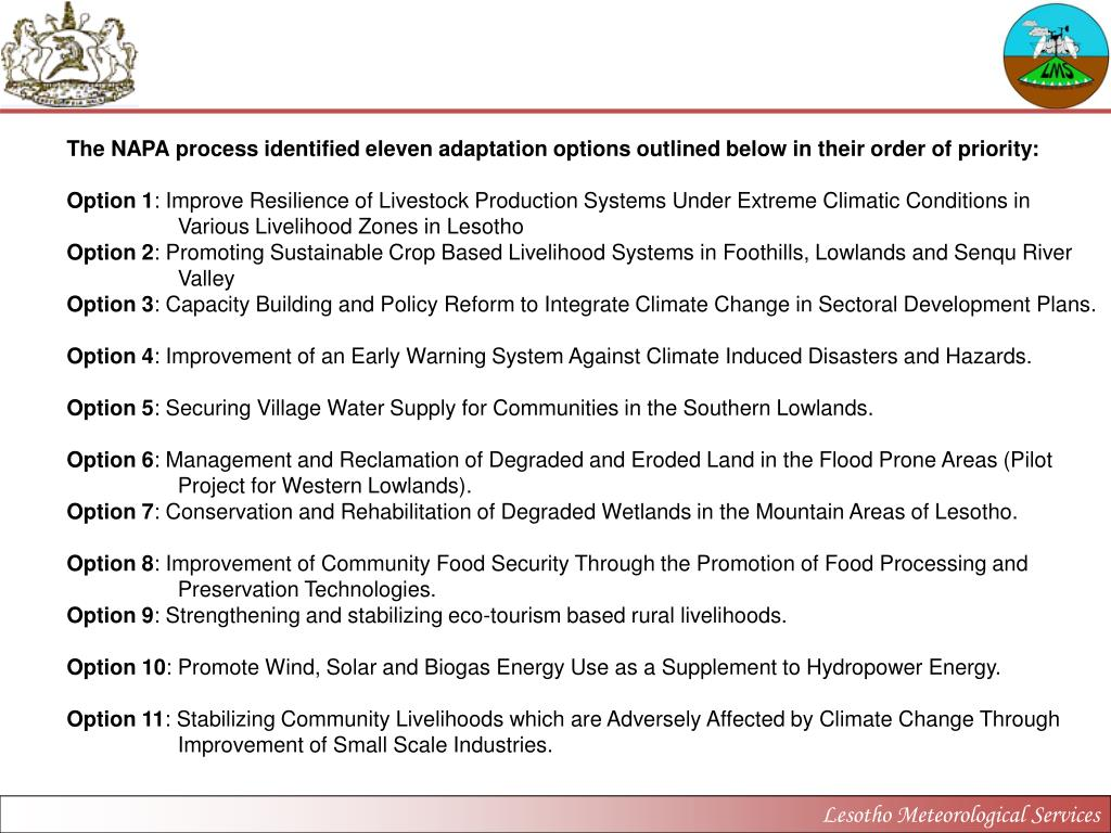 The NAPA process identified eleven adaptation options outlined below in their order of priority: