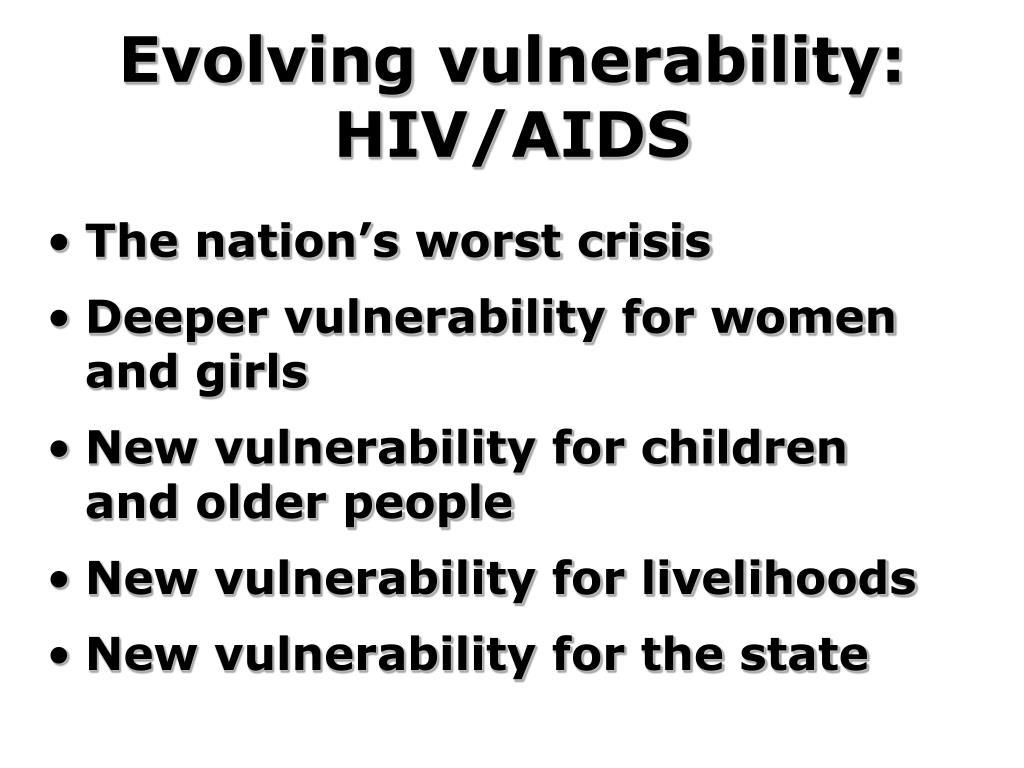 Evolving vulnerability: HIV/AIDS