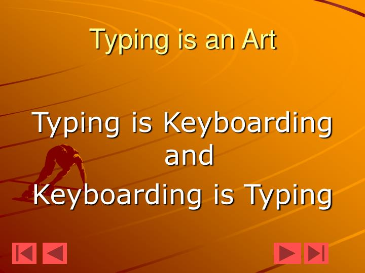 Typing is an Art
