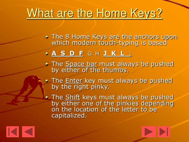 What are the Home Keys?
