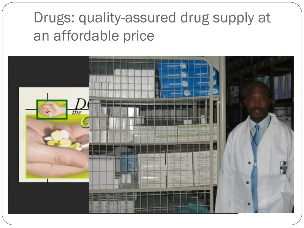 Drugs: quality-assured drug supply at an affordable price
