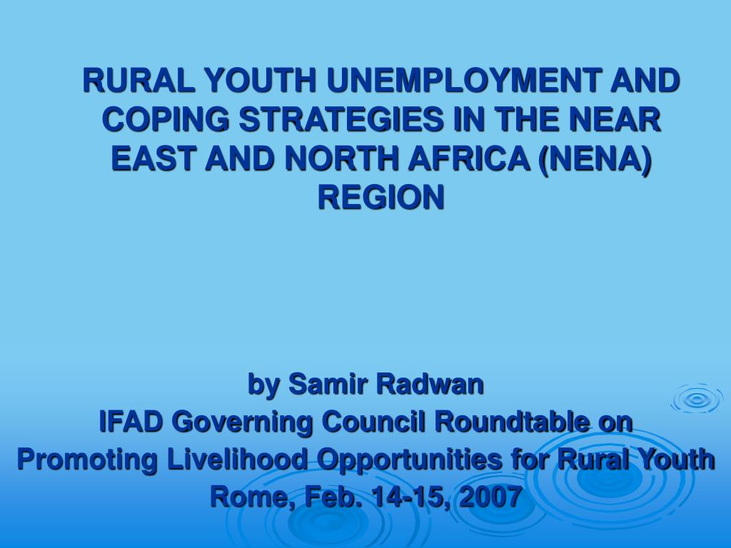 RURAL YOUTH UNEMPLOYMENT AND COPING STRATEGIES IN THE NEAR EAST AND NORTH AFRICA (NENA) REGION