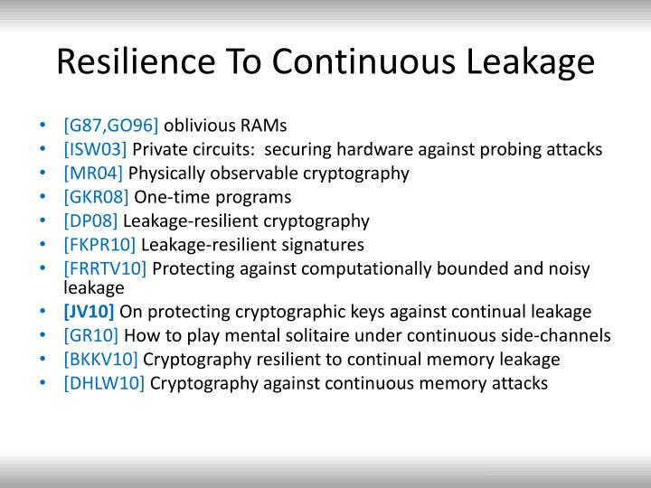 Resilience To Continuous Leakage