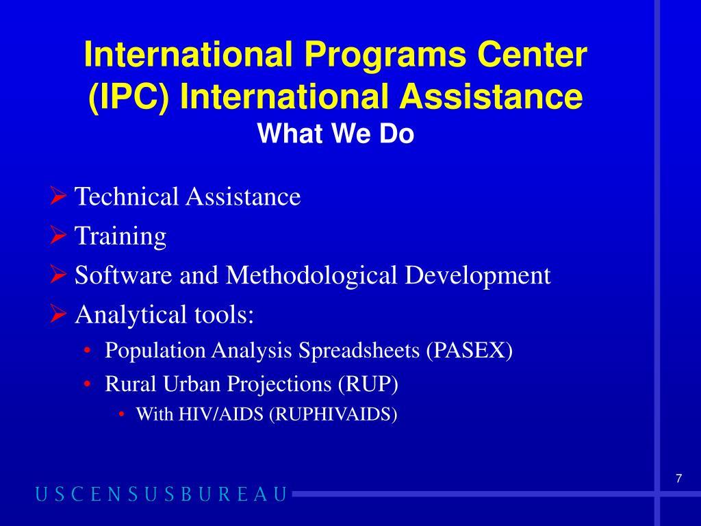 International Programs Center (IPC) International Assistance