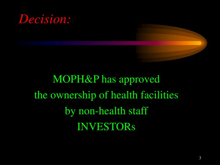 Moph p has approved the ownership of health facilities by non health staff investors