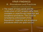 ypar findings b procedures and practices inspection and acceptance