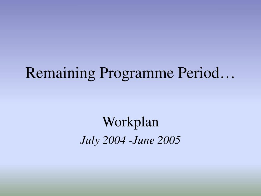 Remaining Programme Period…