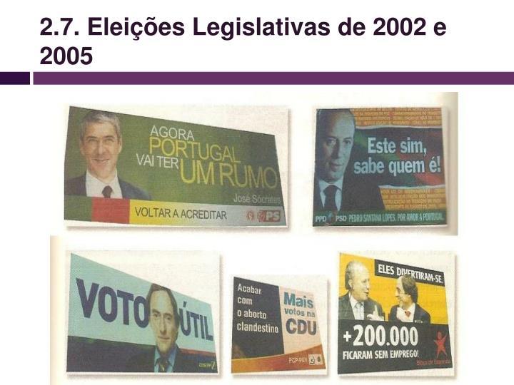 2.7. Eleições Legislativas de 2002 e 2005