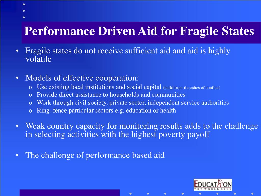 Performance Driven Aid for Fragile States