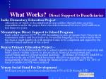 what works direct support to beneficiaries