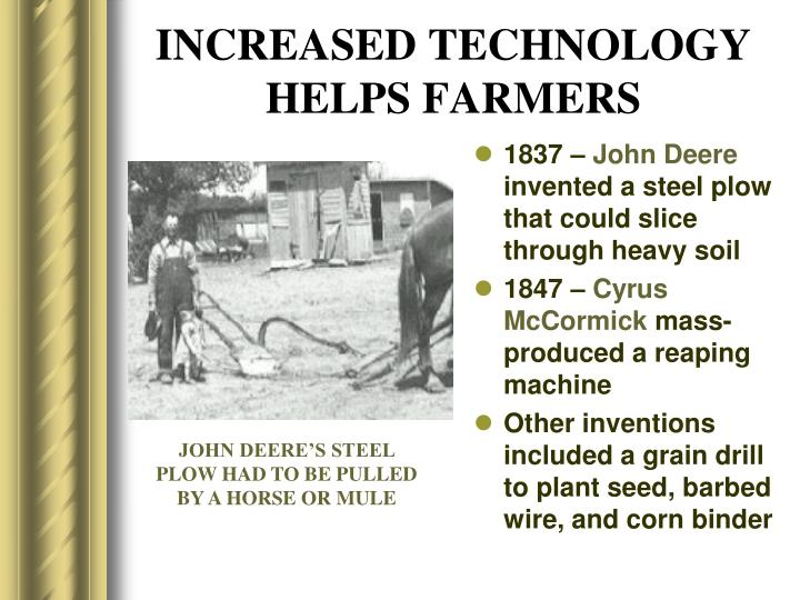 INCREASED TECHNOLOGY HELPS FARMERS