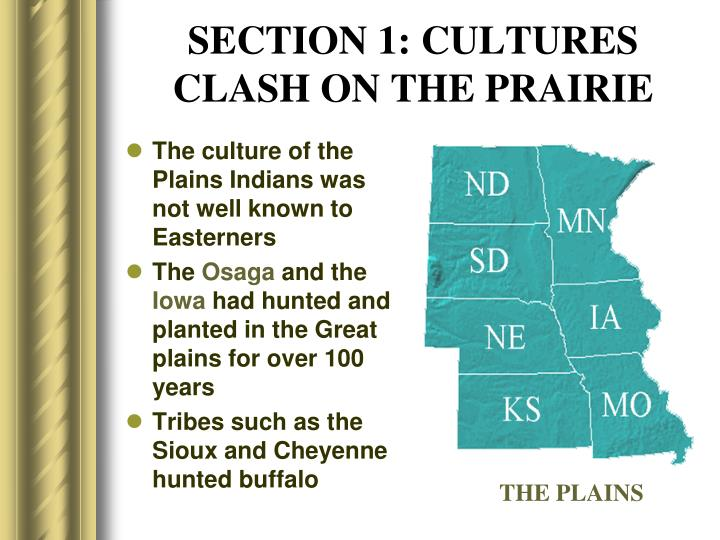 Section 1 cultures clash on the prairie