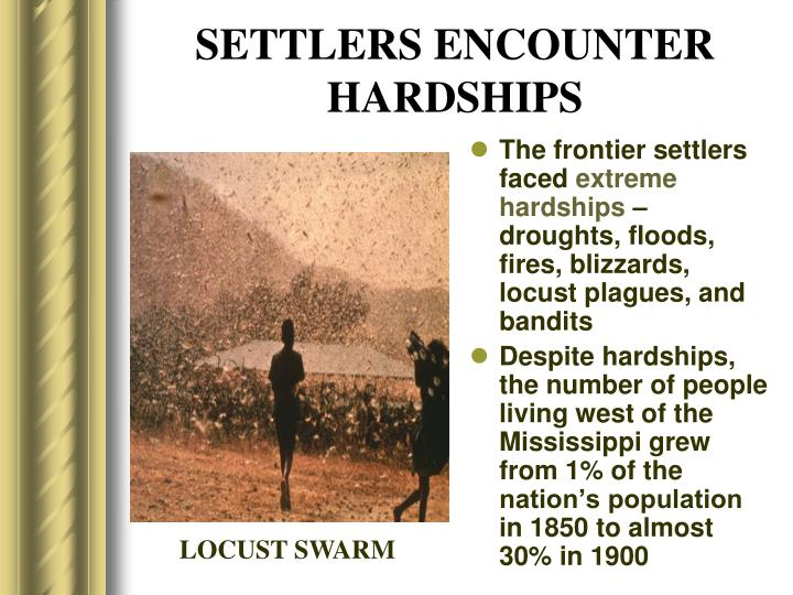SETTLERS ENCOUNTER HARDSHIPS