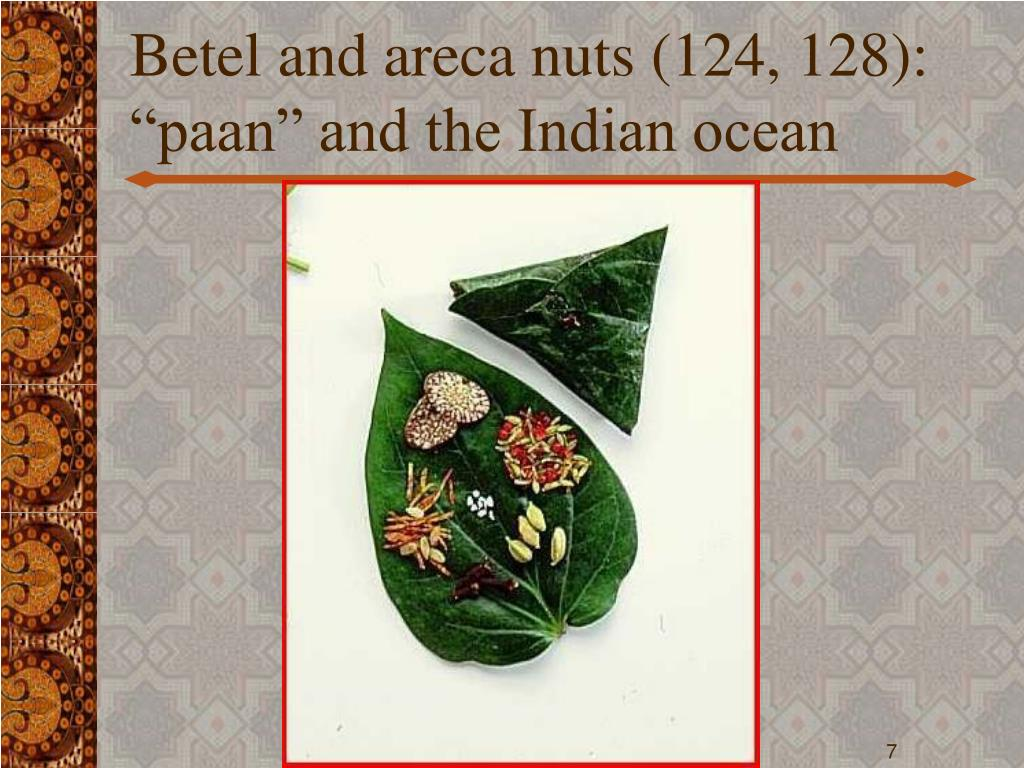 "Betel and areca nuts (124, 128): ""paan"" and the Indian ocean"