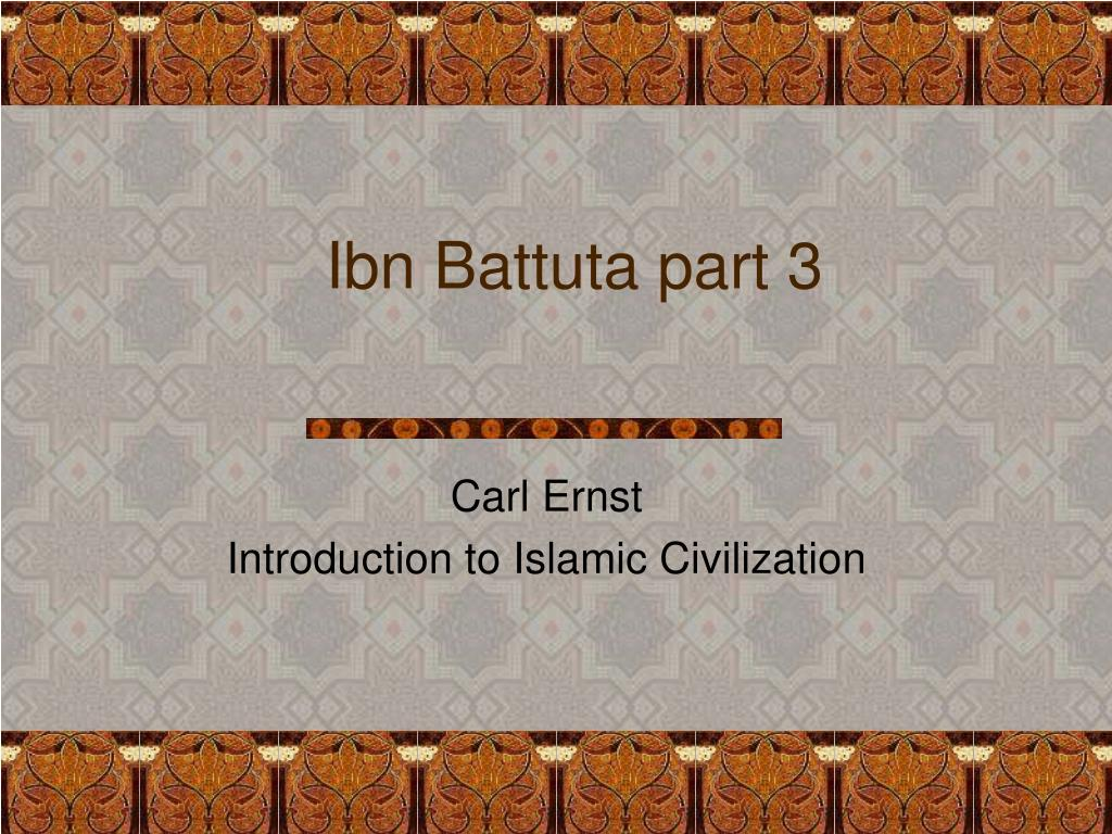 Ibn Battuta part 3