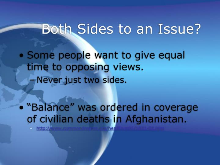 Both Sides to an Issue?