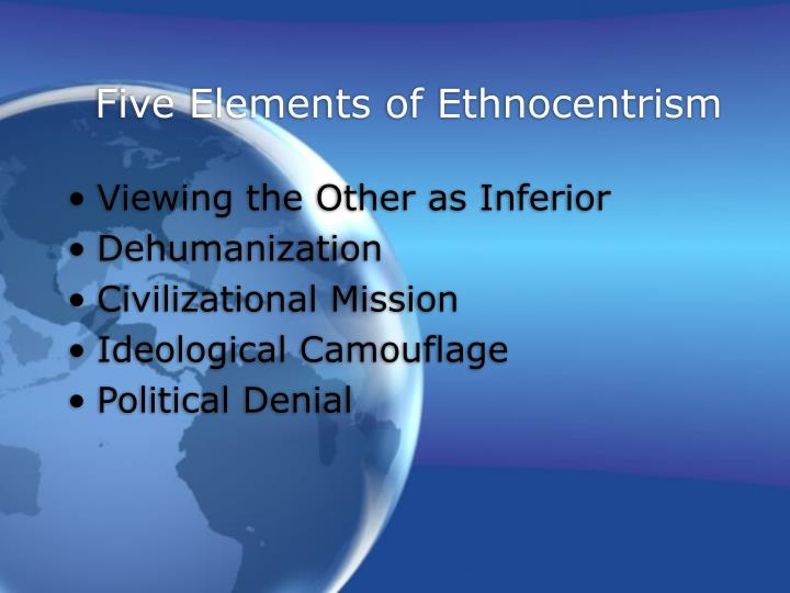 Five Elements of Ethnocentrism