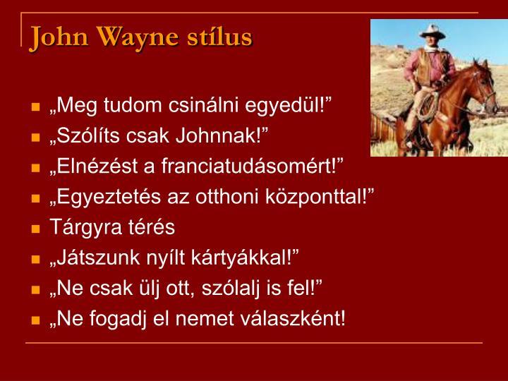 John Wayne stílus