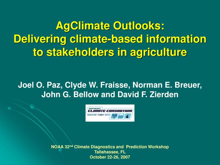 Agclimate outlooks delivering climate based information to stakeholders in agriculture