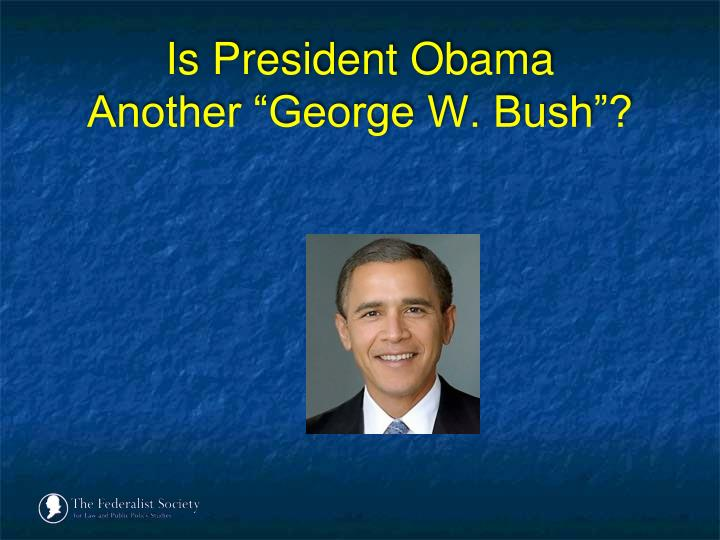 Is president obama another george w bush l.jpg