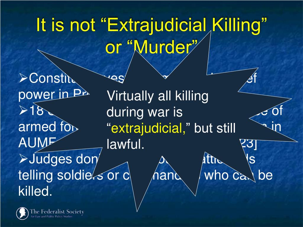 "It is not ""Extrajudicial Killing"""