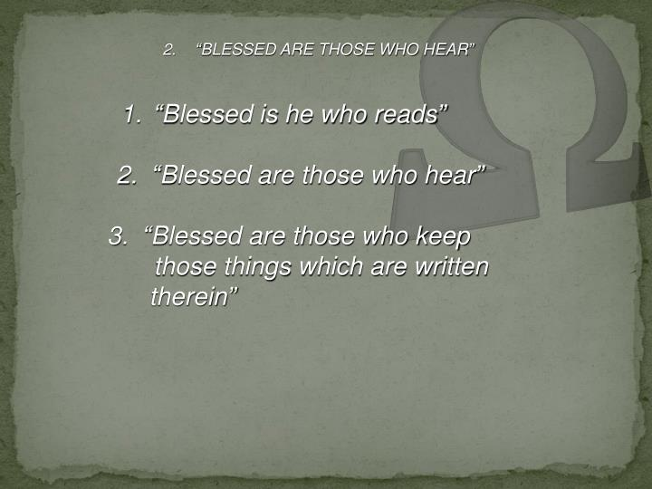 """BLESSED ARE THOSE WHO HEAR"""