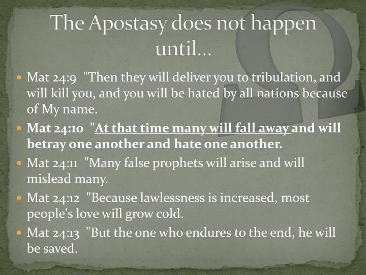 The Apostasy does not happen until…