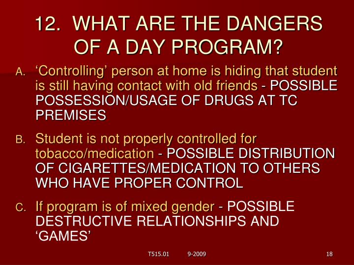 12.  WHAT ARE THE DANGERS OF A DAY PROGRAM?