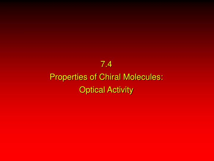 7 4 properties of chiral molecules optical activity