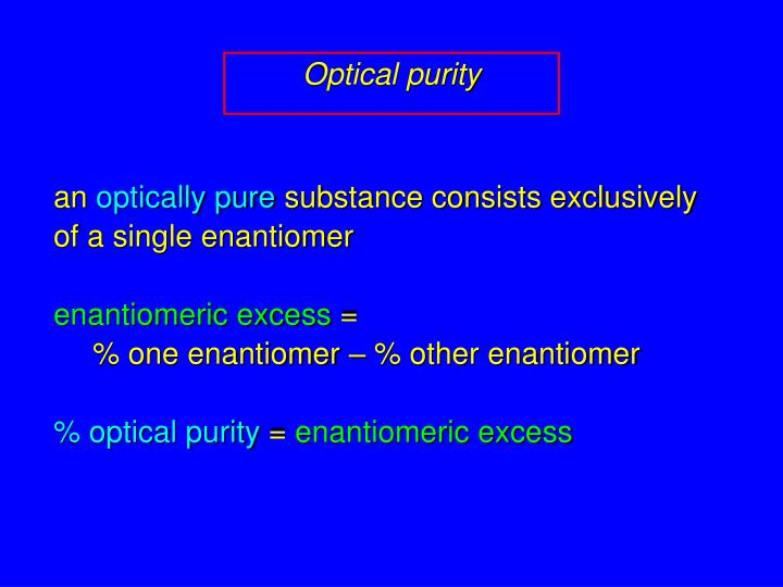 Optical purity