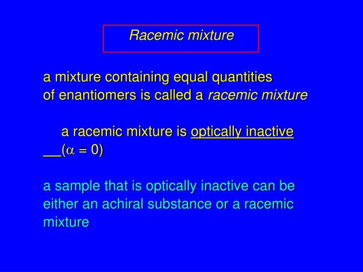 Racemic mixture